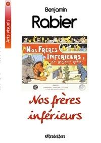 Benjamin Rabier - Nos frères inférieurs.