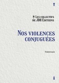 JDH Editions - Nos violences conjuguées.