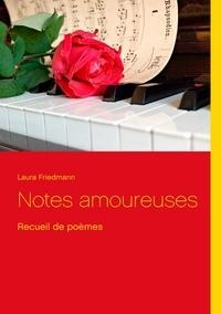 Laura Friedmann - Notes amoureuses.