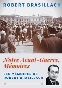 Robert Brasillach - Notre Avant-Guerre, Mémoires.