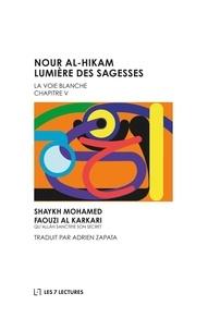 Mohamed Faouzi Al Karkari - Nour al-Hikam Lumière des Sagesses.
