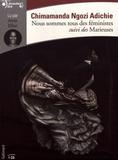 Chimamanda Ngozi Adichie - Nous sommes tous des féministes - Suivi des Marieuses. 1 CD audio