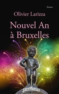 Olivier Larizza - Nouvel An à Bruxelles.