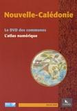 Céline Chauvin et Jean-Christophe Gay - Nouvelle-Calédonie - Le DVD des communes et L'atlas numérique. 2 DVD