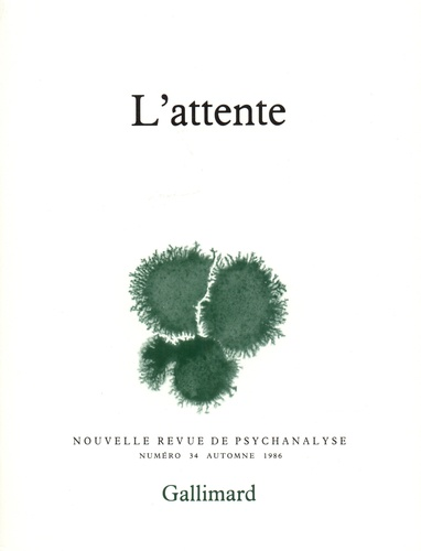 Gallimard - Nouvelle revue de psychanalyse N° 34 automne 1986 : L'attente.