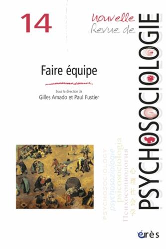 Nouvelle revue de psychosociologie N° 14, Automne 2012 Faire équipe