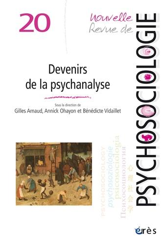 Gilles Arnaud et Annick Ohayon - Nouvelle revue de psychosociologie N° 20, Automne 2015 : Devenirs de la psychanalyse.