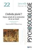 Brigitte Almudever et Raymond Dupuy - Nouvelle revue de psychosociologie N° 22, automne 2016 : L'individu pluriel ? - Enjeux actuels de la construction de soi au travail.