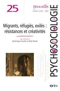 Dominique Lhuilier et Elise Pestre - Nouvelle revue de psychosociologie N° 25, printemps 201 : Migrants, réfugiés, exilés : résistances et créativités.
