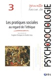 Eugène Enriquez et André Lévy - Nouvelle revue de psychosociologie N° 3, Printemps 2007 : Les pratiques sociales au regard de l'éthique.