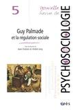 Jean Dubost et André Lévy - Nouvelle revue de psychosociologie N° 5, Printemps 2008 : Guy Palmade et la régulation sociale.
