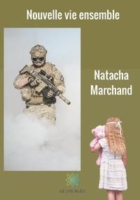 Natacha Marchand - Nouvelle vie ensemble.