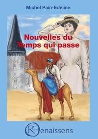 Michel Pain-Edeline - Nouvelles du Temps qui passe.