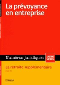 Barthélémy Avocats - Numéros juridiques Avril 2012 : La prévoyance en entreprise ; La retraite supplémentaire.