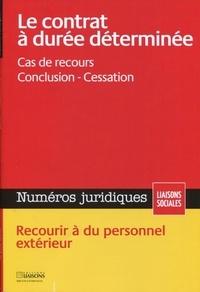 Julie Castro et Sandra Limou - Numéros juridiques Avril 2014 : Le contrat à durée déterminée - Cas de recours, conclusion, cessation.
