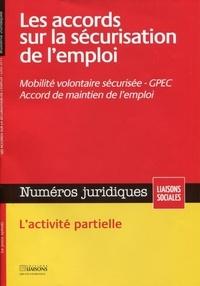 Dominique Jourdan et Gwennhaël François - Numéros juridiques Juillet 2014 : Les accords sur la sécurisation de l'emploi - Mobilité volontaire sécurisée, GPEC, accords de maintien de l'emploi.