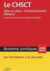 Julie Castro et Sandra Limou - Numéros juridiques Juin 2013 : Le CHSCT - Mise en place, fonctionnement, missions.