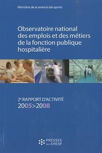 Observatoire national des emplois et des métiers de la fonction publique hospitalière - 2e rapport dactivité 2005-2008.pdf