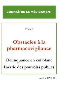 Amine Umlil - Obstacles à la pharmacovigilance.