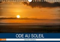 Carmen Mocanu - Ode au soleil (Calendrier mural 2020 DIN A4 horizontal) - Laissons les rayons du soleil entrer dans nos cœurs, les réchauffer, leur insuffler de l'amour de vivre, de la force, de la confiance, du bonheur (Calendrier mensuel, 14 Pages ).