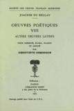 Joachim Du Bellay - Oeuvres poétiques N° 8 : Autres Oeuvres Latines.