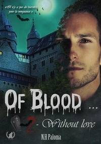 N. H. Paloma - Of Blood without love Tome 2 : .