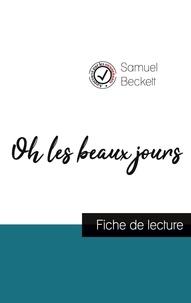 Samuel Beckett - Oh les beaux jours de Samuel Beckett (fiche de lecture et analyse complète de l'oeuvre).
