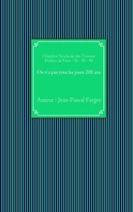 Jean-Pascal Farges - On n'a pas tous les jours 200 ans.