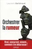 Laurent Gaildraud - Orchestrer la rumeur.