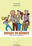 Natalie Sieber et Stéphane Louveau - Oreilles en déroute Tome 1 : Cause plus fort, j'entends rien !.