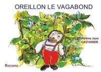 Hélène Castanier - Oreillon le vagabond.