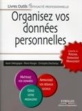 Christophe Deschamps et Xavier Delengaigne - Organisez vos données personnelles - L'essentiel du Personal Knowledge Management.