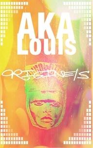 Louis Aka - Origine/s - Un pamphlet poétique.