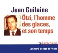 Jean Guilaine et Prune Berge - Otzi, l'homme des glaces, et son temps. 1 CD audio