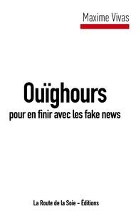 Maxime Vivas - Ouïghours, pour en finir avec les fake news.