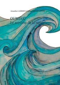 Amandine Lambert - Oumiak - Le mystère de la mer.