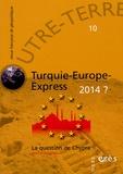 Michel Korinman et Alexandre Del Valle - Outre-Terre N° 10 : Turquie-Europe-Express 2014 ? - La question de Chypre.