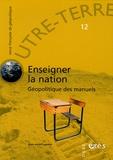 Outre-terre - Outre-Terre N° 12 : Enseigner la nation - Géopolitique des manuels.