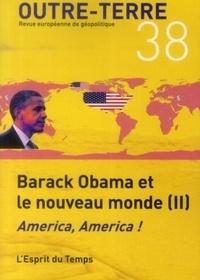 Michel Korinman - Outre-Terre N° 38 : Barack Obama et le nouveau monde - Tome 2, America, America !.