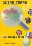 Michel Korinman - Outre-Terre N° 40, Juillet-septe : (Dé)blocage belge.