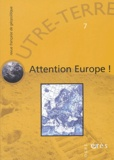 Michel Korinman et Paul Wijnands - Outre-Terre N° 7 : Attention Europe !.