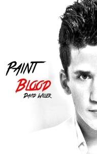 David Willer - Paint blood.