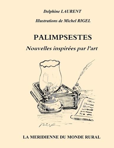Michel Rigel - Palimpsestes - Nouvelles inspirées par l'art.