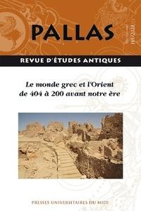 Nicolas Richer et Laurence Mercuri - Pallas Hors-série, 2021 : Le monde grec et l'Orient de 404 à 200 avant notre ère.