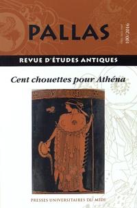 Corinne Bonnet et Pierre Brulé - Pallas N° 100/2016 : Cent chouettes pour Athéna.