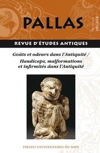 Jean-Christophe Courtil et Régis Courtray - Pallas N° 106/2018 : Goûts et odeurs dans l'Antiquité - Handicaps, malformations et infirmités dans l'Antiquité.