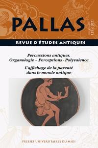 Christian Rico - Pallas N° 115/2021 : Percussions antiques - Organologie , perceptions, polyvalence. L'affichage de la parentalité dans le monde antique.