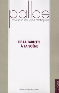 Jean-Christian Dumont et György Karsai - Pallas N° 71, 2006 : De la tablette à la scène - Actes du Colloque de Paris X Nanterre 31 Octobre - 1er Novembre 2004.