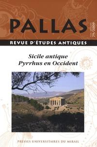 Sandra Péré-Noguès - Pallas N° 79/2009 : Sicile antique - Pyrrhus en Occident.