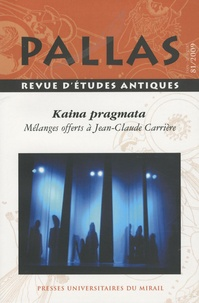 Malika Bastin-Hammou et Charalampos Orfanos - Pallas N° 81/2009 : Kaina pragmata - Mélanges offerts à Jean-Claude Carrière.